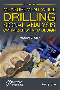 Chin, Wilson C. - Measurement While Drilling: Signal Analysis, Optimization and Design, ebook