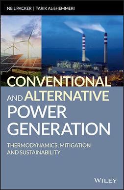 Al-Shemmeri, Tarik - Conventional and Alternative Power Generation: Thermodynamics, Mitigation and Sustainability, ebook