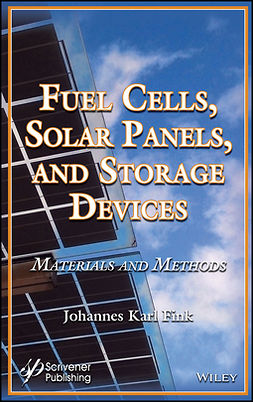 Fink, Johannes Karl - Fuel Cells, Solar Panels, and Storage Devices: Materials and Methods, e-kirja