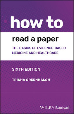 Greenhalgh, Trisha - How to Read a Paper: The Basics of Evidence-based Medicine and Healthcare, ebook