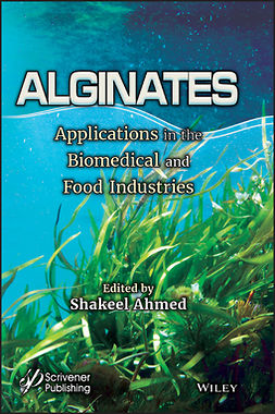 Ahmed, Shakeel - Alginates: Applications in the Biomedical and Food Industries, ebook