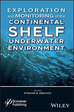 Abbasov, Iftikhar B. - Exploration and Monitoring of the Continental Shelf Underwater Environment, ebook