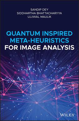Bhattacharyya, Siddhartha - Quantum Inspired Meta-heuristics for Image Analysis, ebook