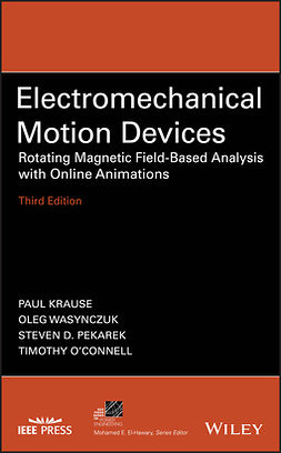 Krause, Paul - Electromechanical Motion Devices: Rotating Magnetic Field-Based Analysis with Online Animations, e-bok