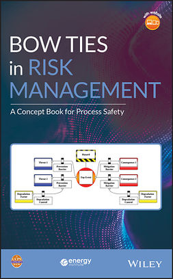 - Bow Ties in Risk Management: A Concept Book for Process Safety, e-bok