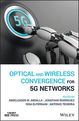 Abdalla, Abdelgader M. - Optical and Wireless Convergence for 5G Networks, e-kirja