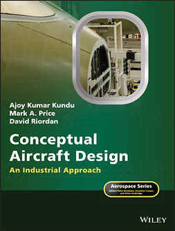 Kundu, Ajoy Kumar - Conceptual Aircraft Design: An Industrial Approach, ebook