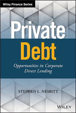 Nesbitt, Stephen L. - Private Debt: Opportunities in Corporate Direct Lending, ebook