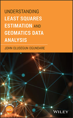 Ogundare, John Olusegun - Understanding Least Squares Estimation and Geomatics Data Analysis, e-bok
