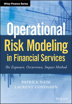 Condamin, Laurent - Operational Risk Modeling in Financial Services: The Exposure, Occurrence, Impact Method, ebook