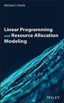 Panik, Michael J. - Linear Programming and Resource Allocation Modeling, e-kirja