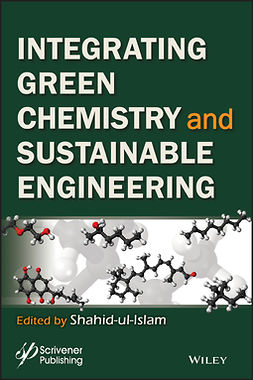 Ul-Islam, Shahid - Intergrating Green Chemistry and Sustainable Engineering, e-bok