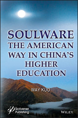 Kuo, Way - Soulware: The American Way in China's Higher Education, e-kirja