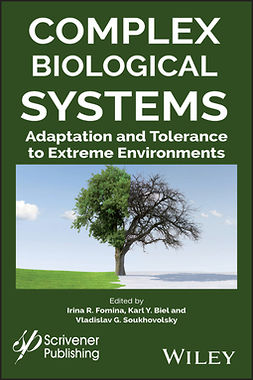 Biel, Karl Y. - Complex Biological Systems: Adaptation and Tolerance to Extreme Environments, ebook