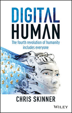 Skinner, Chris - Digital Human: The Fourth Revolution of Humanity Includes Everyone, ebook