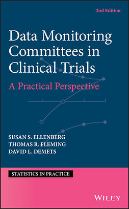 DeMets, David L. - Data Monitoring Committees in Clinical Trials: A Practical Perspective, ebook