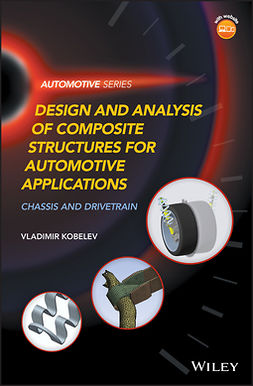 Kobelev, Vladimir - Design and Analysis of Composite Structures for Automotive Applications: Chassis and Drivetrain, ebook