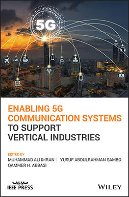Abbasi, Qammer H. - Enabling 5G Communication Systems to Support Vertical Industries, ebook