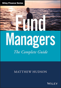 Hudson, Matthew - Fund Managers: The Complete Guide, e-kirja