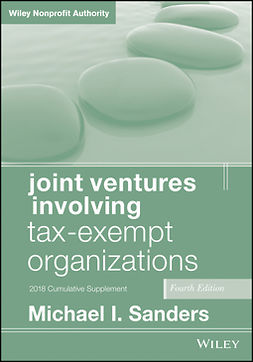 Sanders, Michael I. - Joint Ventures Involving Tax-Exempt Organizations, 2018 Cumulative Supplement, ebook