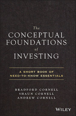 Cornell, Andrew - The Conceptual Foundations of Investing: A Short Book of Need-to-Know Essentials, e-bok
