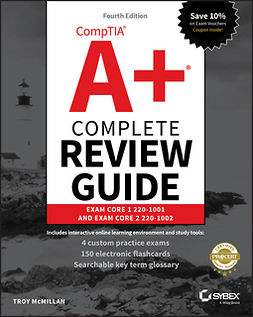 McMillan, Troy - CompTIA A+ Complete Review Guide: Exam Core 1 220-1001 and Exam Core 2 220-1002, e-kirja