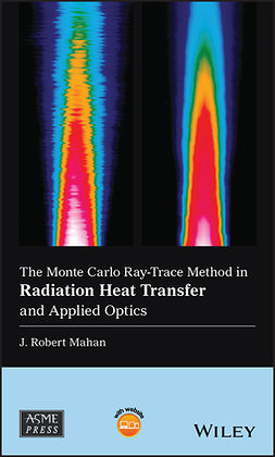 Mahan, J. Robert - The Monte Carlo Ray-Trace Method in Radiation Heat Transfer and Applied Optics, e-kirja