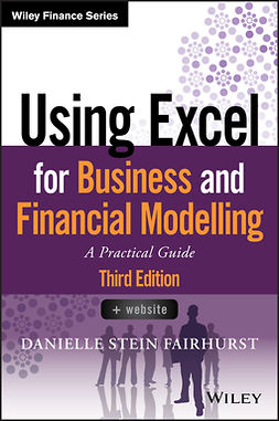 Fairhurst, Danielle Stein - Using Excel for Business and Financial Modelling: A Practical Guide, ebook