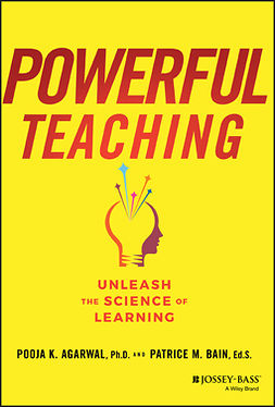 Agarwal, Pooja K. - Powerful Teaching: Unleash the Science of Learning, e-bok