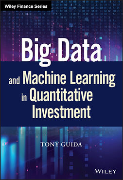 Guida, Tony - Big Data and Machine Learning in Quantitative Investment, ebook
