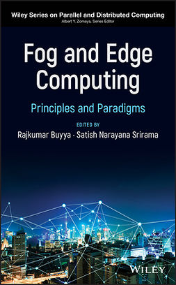Buyya, Rajkumar - Fog and Edge Computing: Principles and Paradigms, e-bok