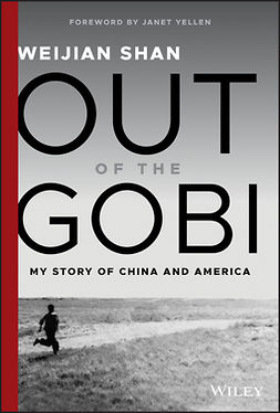 Shan, Weijian - Out of the Gobi: My Story of China and America, e-bok