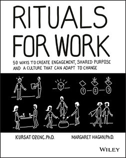 Hagan, Margaret - Rituals for Work: 50 Ways to Create Engagement, Shared Purpose, and a Culture that Can Adapt to Change, ebook