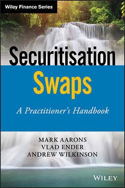 Aarons, Mark - Securitisation Swaps: A Practitioner's Handbook, ebook
