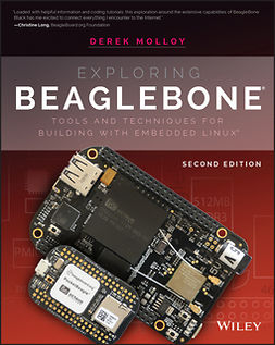 Molloy, Derek - Exploring BeagleBone: Tools and Techniques for Building with Embedded Linux, ebook