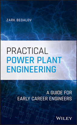 Bedalov, Zark - Practical Power Plant Engineering: A Guide for Early Career Engineers, e-bok