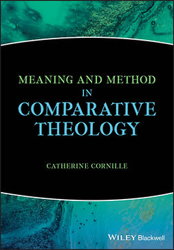 Cornille, Catherine - Meaning and Method in Comparative Theology, ebook