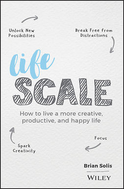 Solis, Brian - Lifescale: How to Live a More Creative, Productive, and Happy Life, ebook