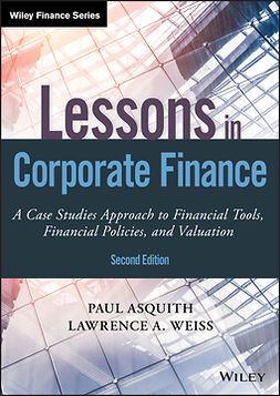 Asquith, Paul - Lessons in Corporate Finance: A Case Studies Approach to Financial Tools, Financial Policies, and Valuation, e-kirja