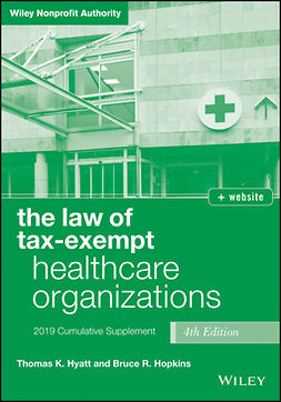 Hopkins, Bruce R. - The Law of Tax-Exempt Healthcare Organizations 2019 Supplement, + website, ebook