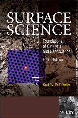 Kolasinski, Kurt W. - Surface Science: Foundations of Catalysis and Nanoscience, e-kirja