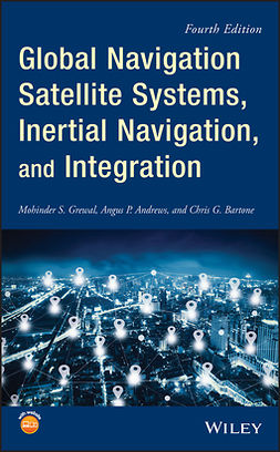 Andrews, Angus P. - Global Navigation Satellite Systems, Inertial Navigation, and Integration, e-bok