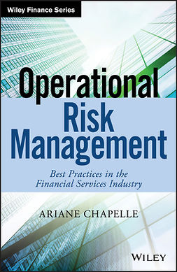 Chapelle, Ariane - Operational Risk Management: Best Practices in the Financial Services Industry, ebook