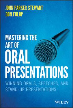 Fulop, Don - Mastering the Art of Oral Presentations: Winning Orals, Speeches, and Stand-Up Presentations, e-kirja