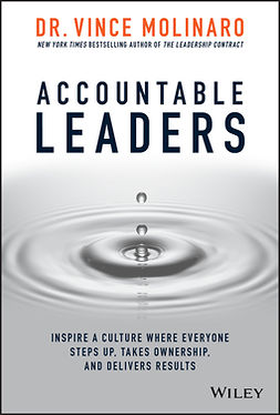 Molinaro, Vince - Accountable Leaders: Inspire a Culture Where Everyone Steps Up, Takes Ownership, and Delivers Results, ebook
