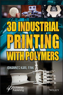 Fink, Johannes Karl - 3D Industrial Printing with Polymers, ebook