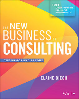 Biech, Elaine - The New Business of Consulting: The Basics and Beyond, ebook
