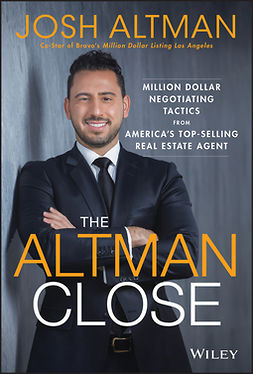 Altman, Josh - The Altman Close: Million-Dollar Negotiating Tactics from America's Top-Selling Real Estate Agent, ebook