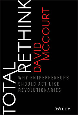 McCourt, David - Total Rethink: Why Entrepreneurs Should Act Like Revolutionaries, ebook
