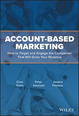 Fewless, Jessica - Account-Based Marketing: How to Target and Engage the Companies That Will Grow Your Revenue, e-kirja